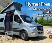 Hymer Free S 600 - Meccanica Mercedes-Benz Sprinter, qualità e soluzioni Hymer, fino a 5 posti letto