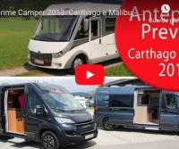 Anteprime Camper 2018: Carthago e Malibu